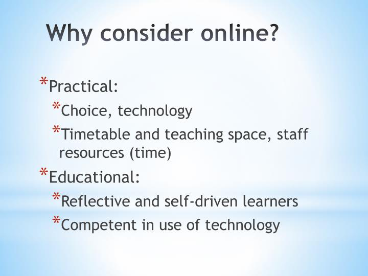 Why consider online