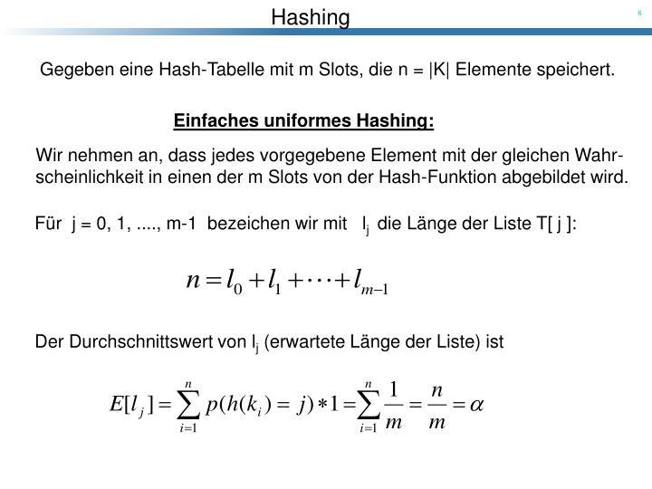 Gegeben eine Hash-Tabelle mit m Slots, die n = |K| Elemente speichert.