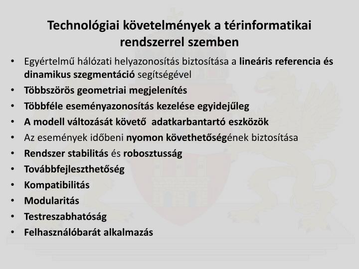 Technológiai követelmények a térinformatikai rendszerrel szemben