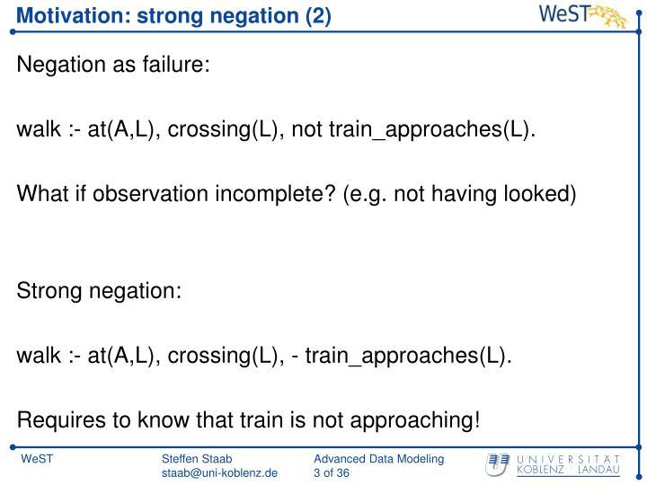 Motivation: strong negation (2)