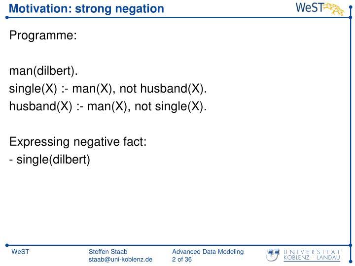 Motivation: strong negation