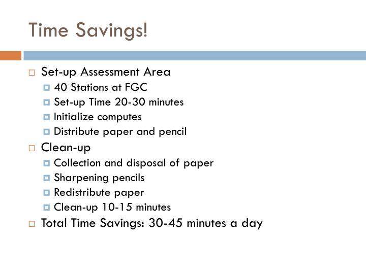 Time Savings!
