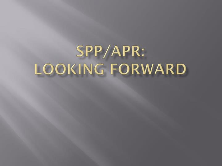 SPP/APR:
