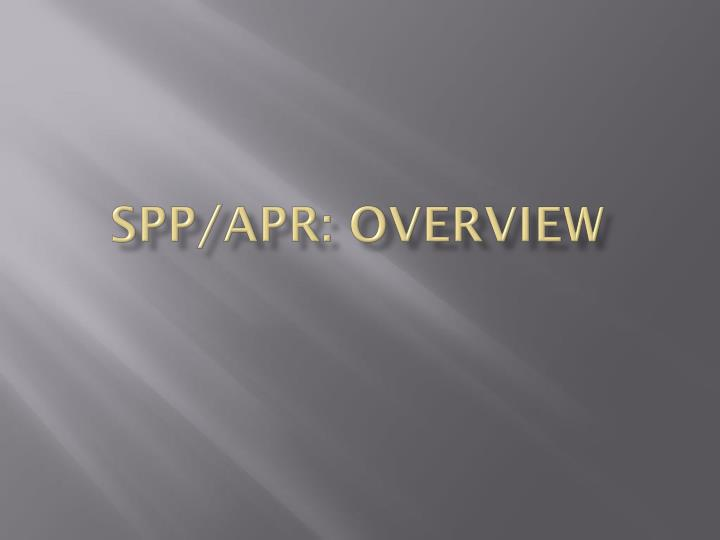Spp apr overview