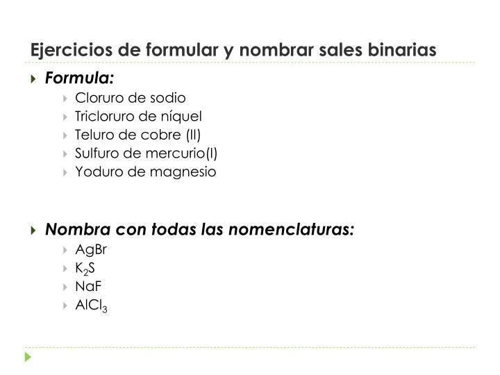 Ejercicios de formular y nombrar sales binarias
