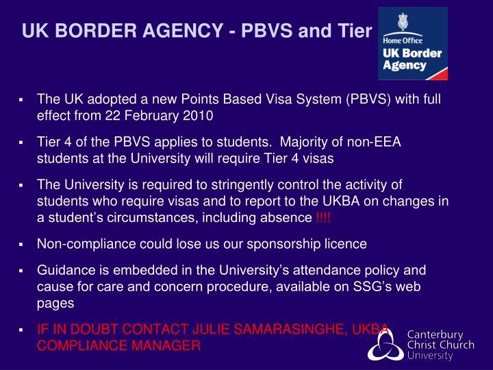 UK BORDER AGENCY - PBVS and Tier 4