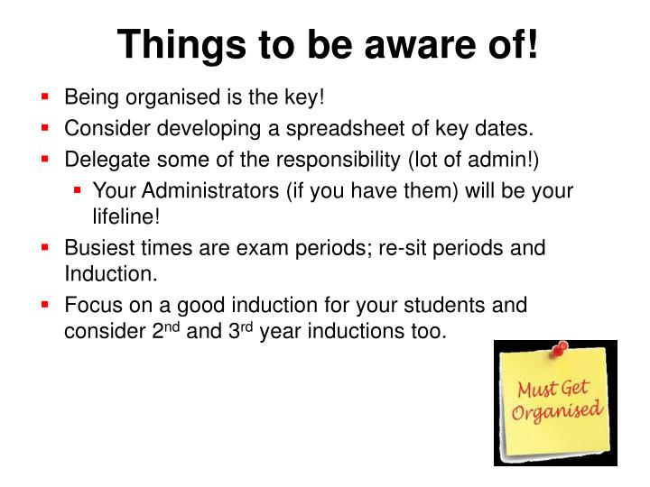 Things to be aware of!