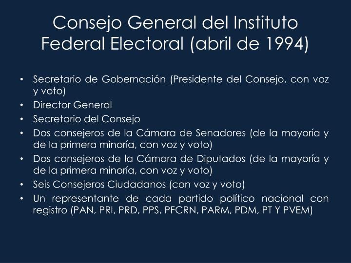 Consejo General del Instituto Federal Electoral (abril de 1994)