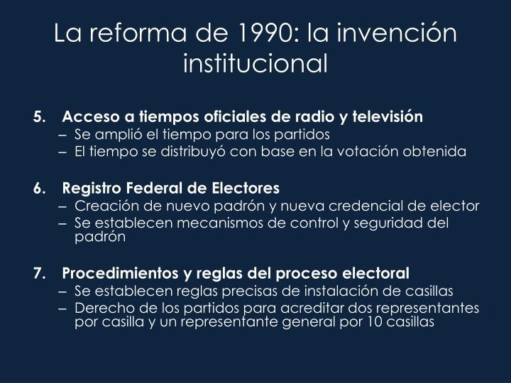 La reforma de 1990: la invención institucional