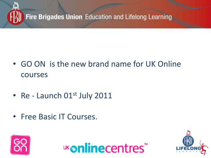 GO ON  is the new brand name for UK Online courses