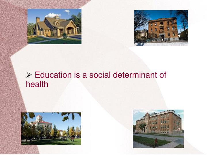 Education is a social determinant of health