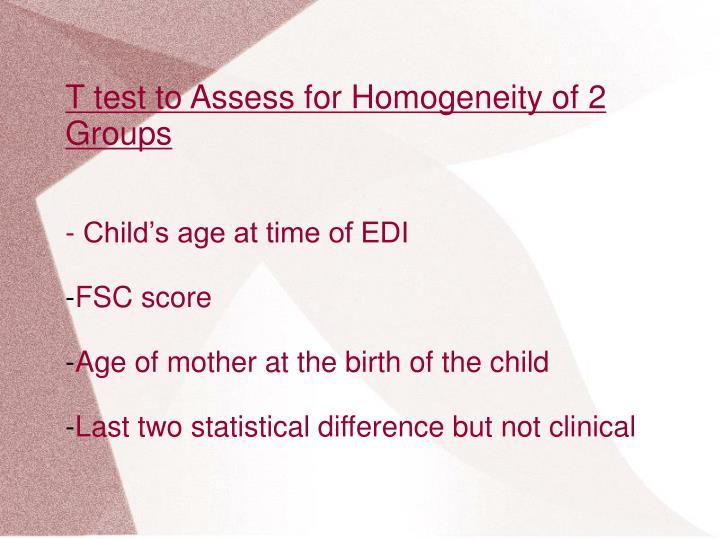 T test to Assess for Homogeneity of 2 Groups