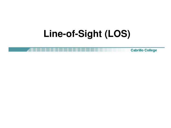Line-of-Sight (LOS)