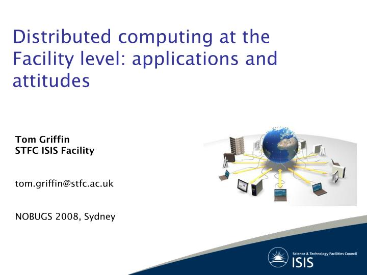 Distributed computing at the facility level applications and attitudes