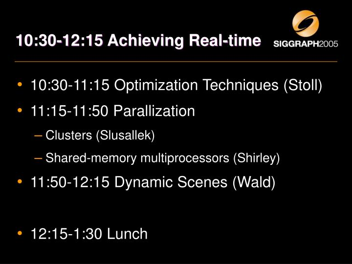 10:30-12:15 Achieving Real-time