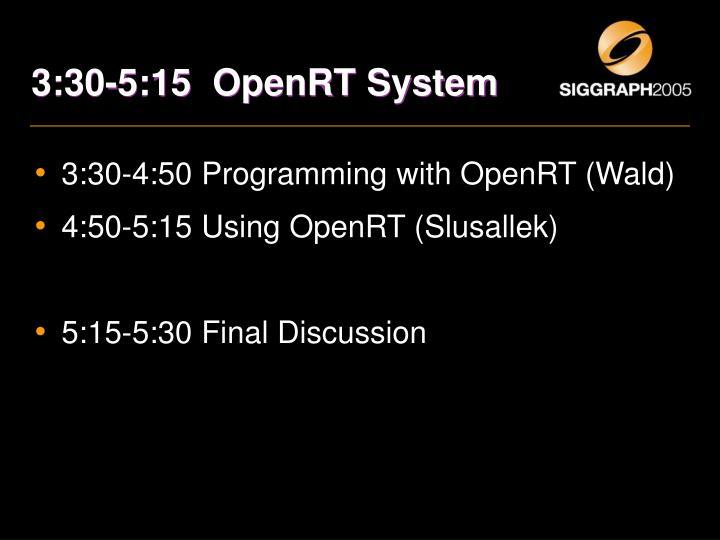 3:30-5:15  OpenRT System
