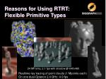 reasons for using rtrt flexible primitive types3