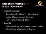 reasons for using rtrt global illumination