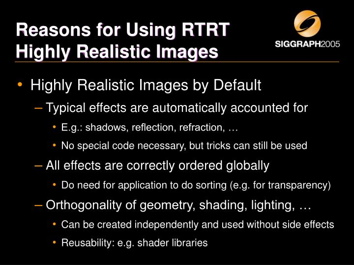 Reasons for Using RTRT