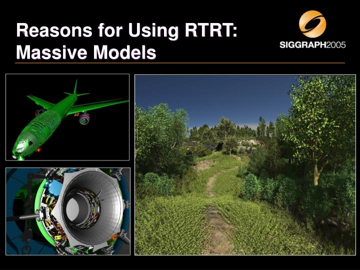 Reasons for Using RTRT: