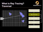 what is ray tracing traversal