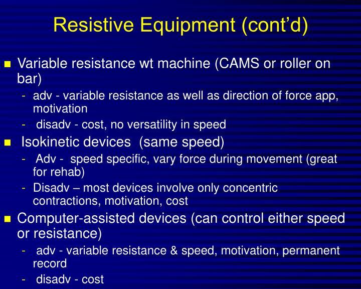 Resistive Equipment (cont'd)