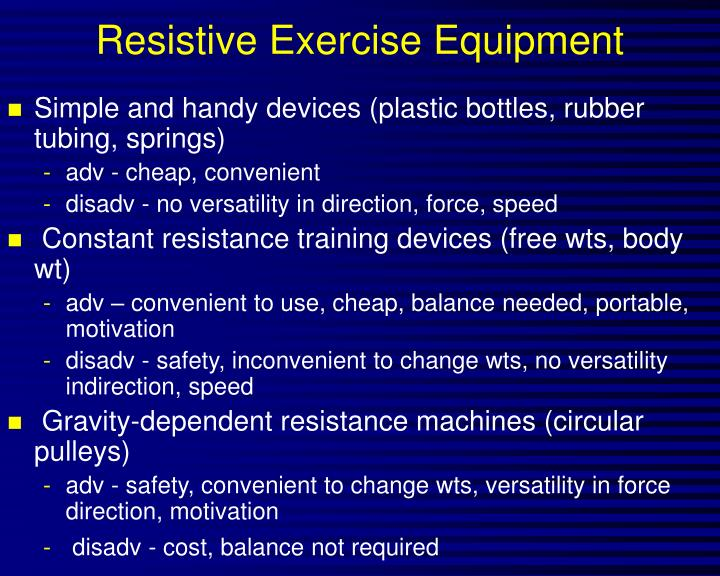 Resistive Exercise Equipment