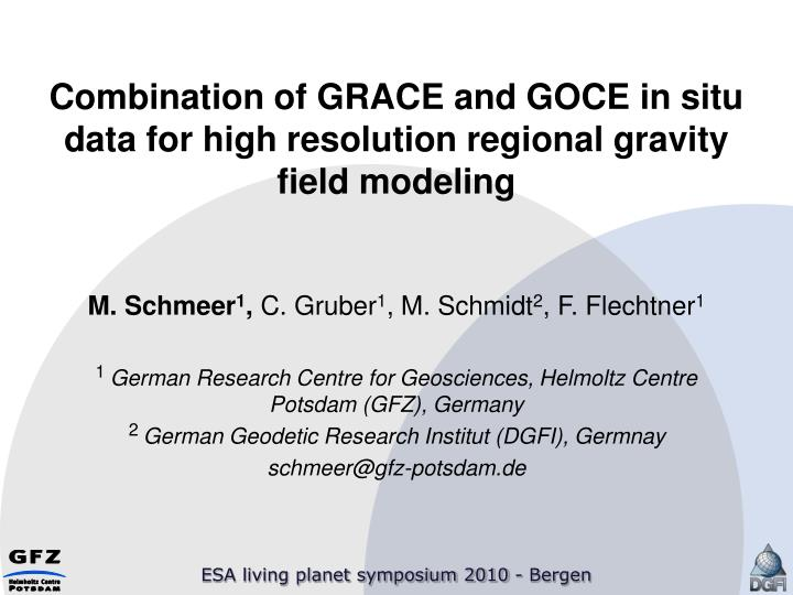 Combination of grace and goce in situ data for high resolution regional gravity field modeling