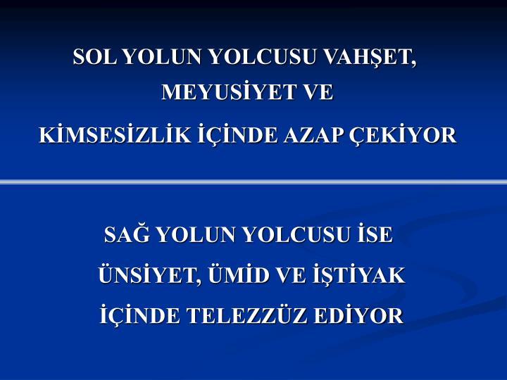 SOL YOLUN YOLCUSU