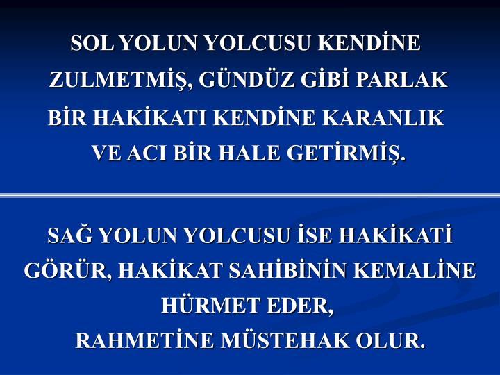 SOL YOLUN YOLCUSU KENDİNE