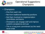 operational suggestions champions