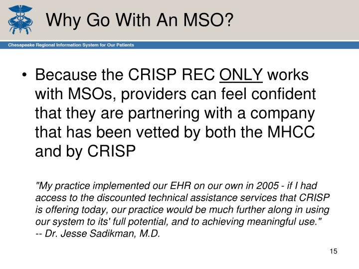 Why Go With An MSO?