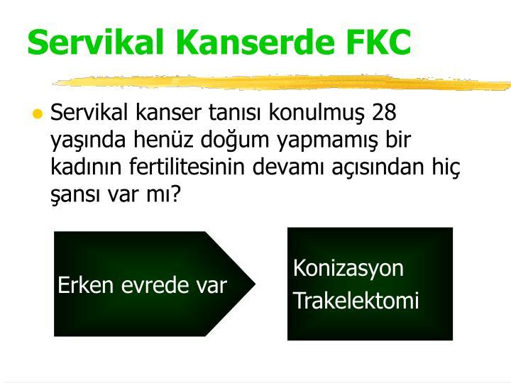 Servikal Kanserde FKC