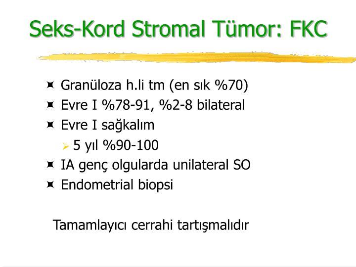 Seks-Kord Stromal Tümor: FKC