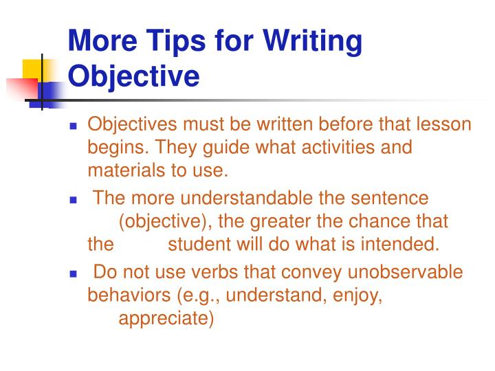 More Tips for Writing Objective