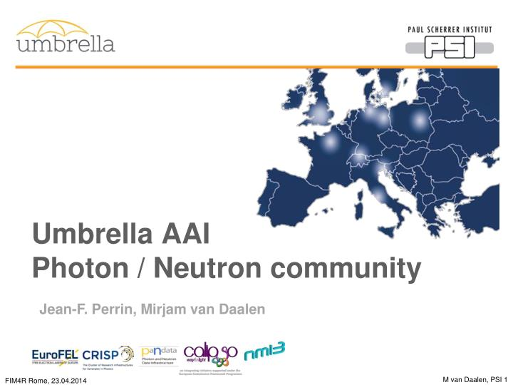 Umbrella aai photon neutron community