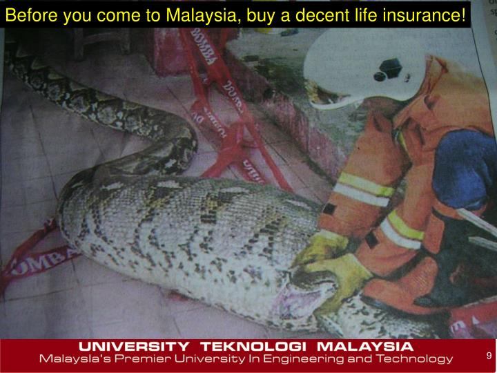 Before you come to Malaysia, buy a decent life insurance!