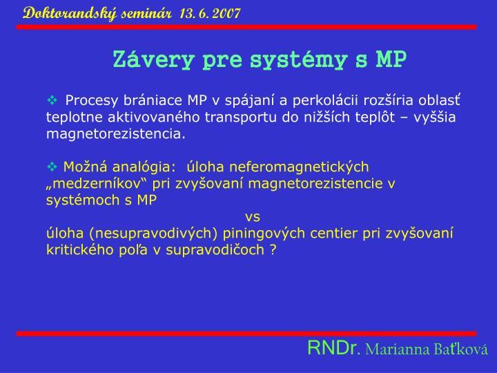 Závery pre systémy s MP