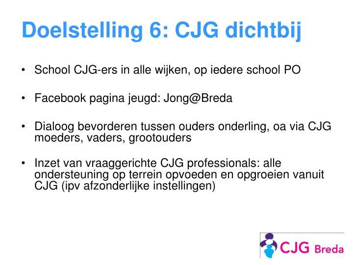Doelstelling 6: CJG dichtbij