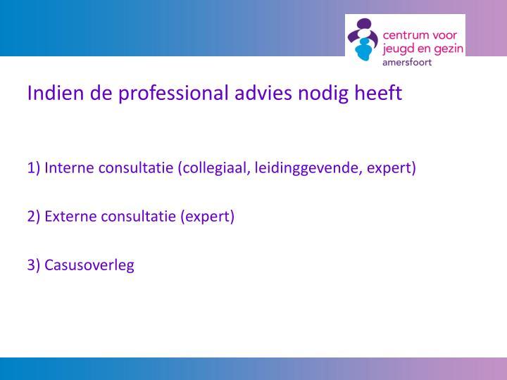 Indien de professional advies nodig heeft