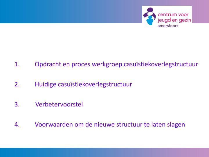 Opdracht en proces werkgroep casuïstiekoverlegstructuur