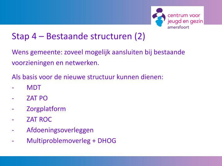 Stap 4 – Bestaande structuren (2)