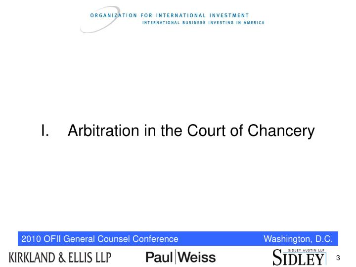 I.	Arbitration in the Court of Chancery