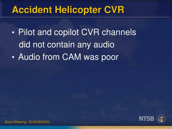 Accident Helicopter CVR