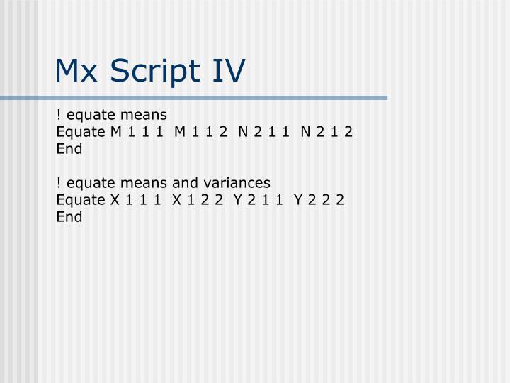 Mx Script IV