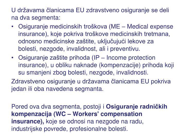 U državama članicama EU zdravstveno osiguranje se deli na dva segmenta:
