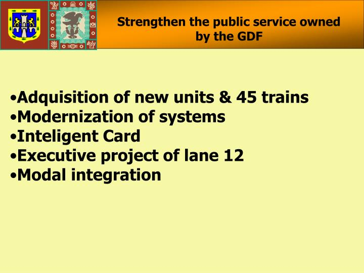 Strengthen the public service owned by the GDF