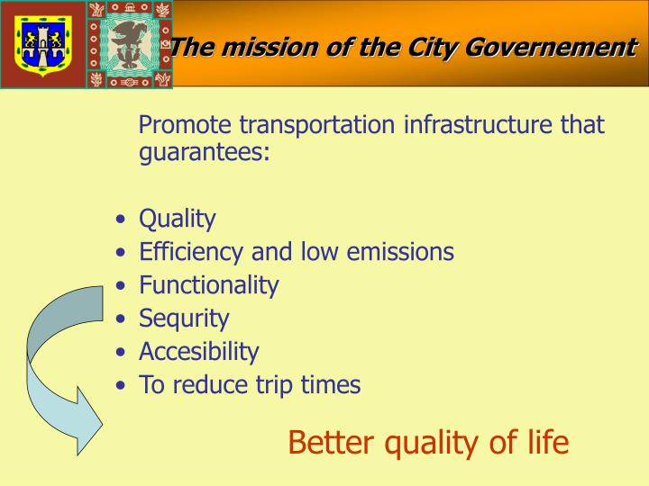 The mission of the City Governement