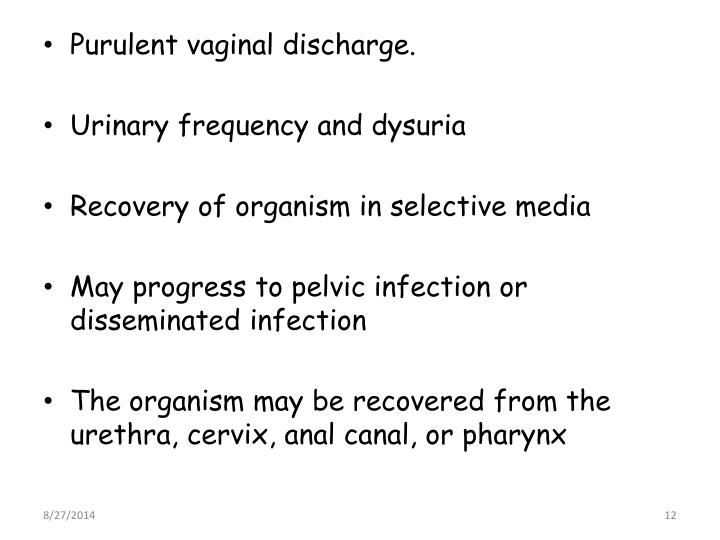 Purulent vaginal discharge.