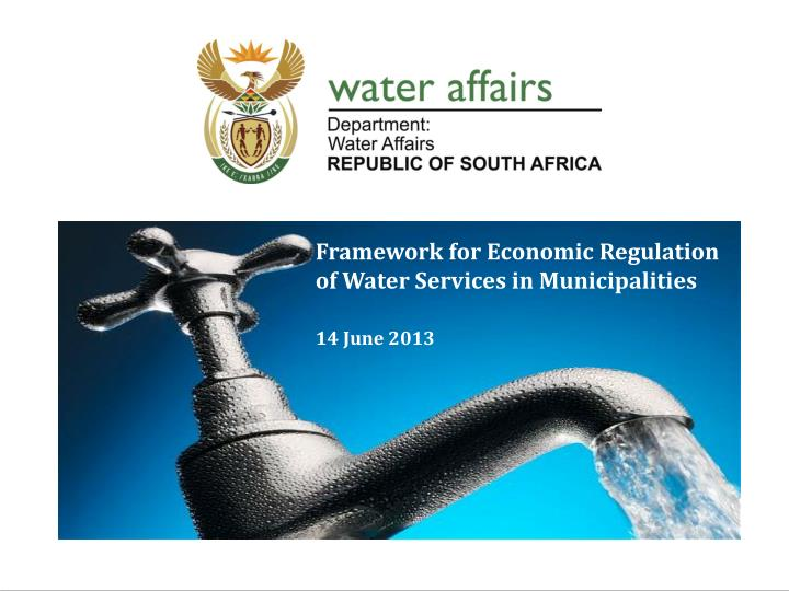 framework for economic regulation of water services in municipalities 14 june 2013
